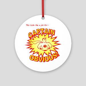 CaptainObvious Round Ornament