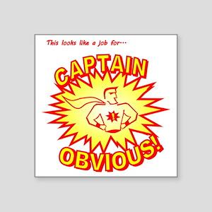"""CaptainObvious Square Sticker 3"""" x 3"""""""