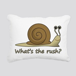 whats the rush Rectangular Canvas Pillow
