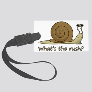 whats the rush Large Luggage Tag