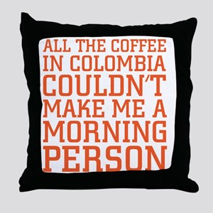 morningpersonDrk Throw Pillow