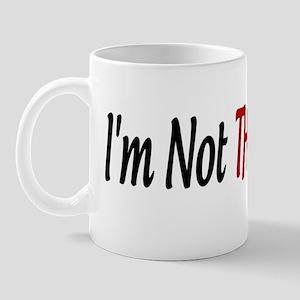 Im Not THAT Drunk Mug