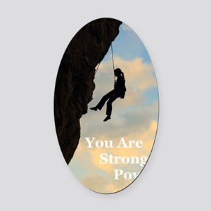 You_Are_Strong_and_Powerful Oval Car Magnet