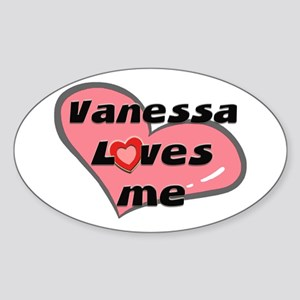 vanessa loves me Oval Sticker