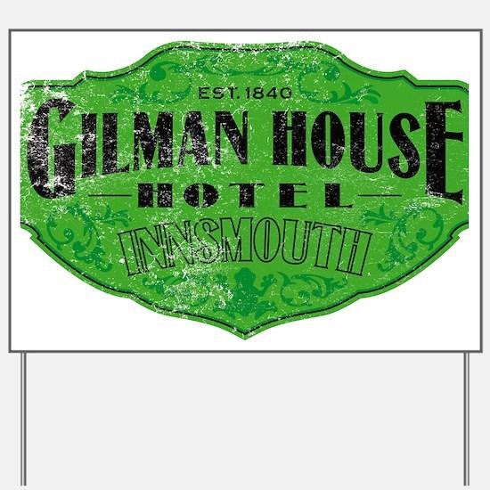 GILMAN HOUSE HOTEL Yard Sign
