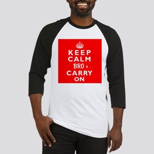 KEEP CALM BRO & CARRY ON -wr- Baseball Jersey