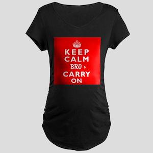 KEEP CALM BRO & CARRY ON -wr- Maternity Dark T-Shi