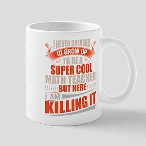 Super cool math teacher killing it Mugs