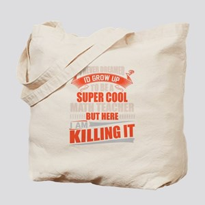 Super cool math teacher killing it Tote Bag
