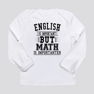 English Is Important But Math Long Sleeve T-Shirt