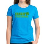 Irish I was Drunk St. Patrick Women's Dark T-Shirt