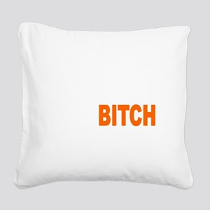 Bitch Fell Off wht Square Canvas Pillow