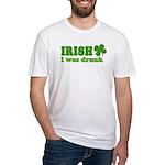 Irish I was Drunk St. Patrick Fitted T-Shirt