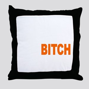 Bitch Fell Off wht Throw Pillow