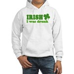 Irish I was Drunk St. Patrick Hooded Sweatshirt