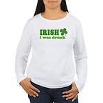 Irish I was Drunk St. Patrick Women's Long Sleeve