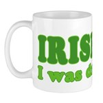 Irish I was Drunk St. Patrick Mug