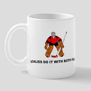 Goalies do it with... Mug