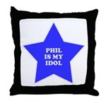 Phil Is My Idol Throw Pillow