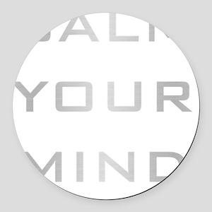 Calm Your Mind Round Car Magnet