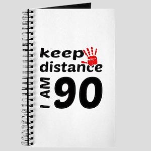 Keep Distance I am 90 Journal