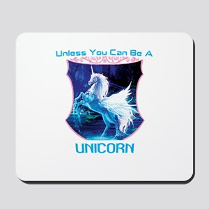 Always Be Yourself Unless You Can Be A U Mousepad