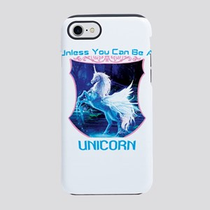Always Be Yourself Unless You iPhone 7 Tough Case