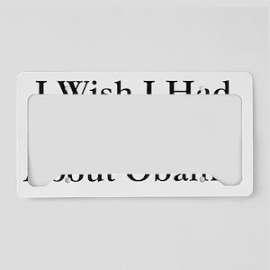Anti Obama I wish License Plate Holder