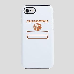 I'm A Basketball Mom iPhone 7 Tough Case