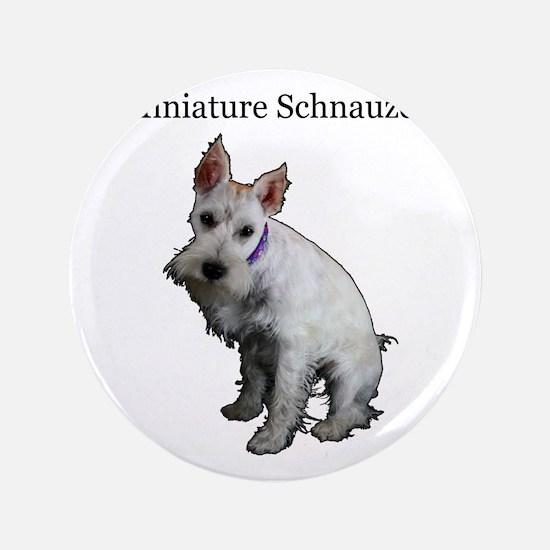 "Miniature Schnauzer 3.5"" Button"