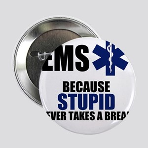 """Stupid Never Takes A Break 2.25"""" Button"""