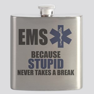 Stupid Never Takes A Break Flask