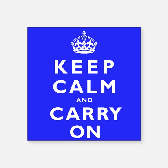 "KEEP CALM and CARRY ON blue Square Sticker 3"" x 3"""