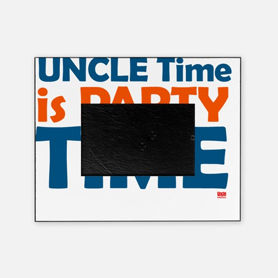 uncle time is party time Picture Frame