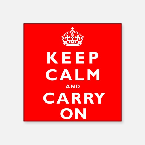 KEEP CALM and CARRY ON original red Square Sticker
