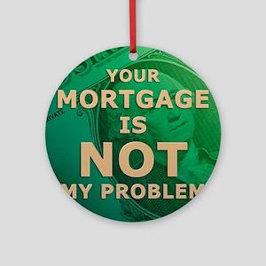 jan12_mortgage Round Ornament