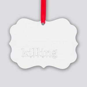 Fantasizing About Killing You Picture Ornament