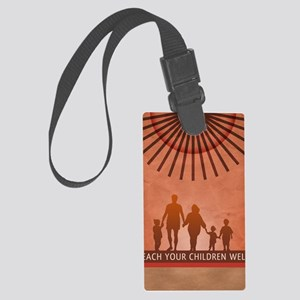 dec2010_teach_your_children_well Large Luggage Tag