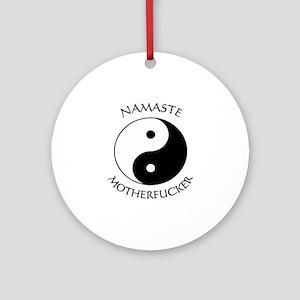 Namaste Motherfucker 3.pptx Round Ornament