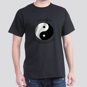 Namaste Motherfucker 4.pptx Dark T-Shirt
