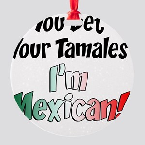 Bet Your Tamales Mexican Round Ornament