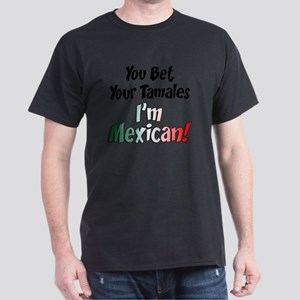 Bet Your Tamales Mexican Dark T-Shirt