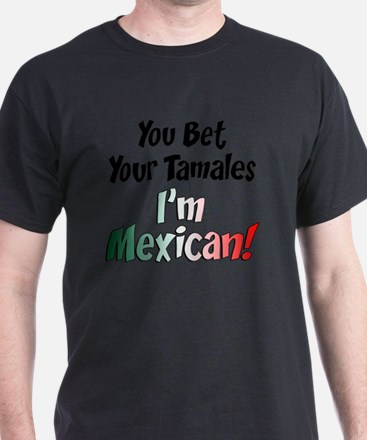 Bet Your Tamales Mexican T Shirt