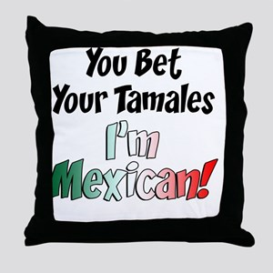 Bet Your Tamales Mexican Throw Pillow