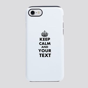 Keep Calm Customize iPhone 7 Tough Case
