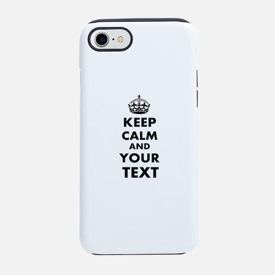 Keep Calm Customize iPhone 7 Tough Case
