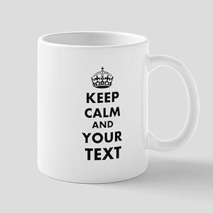 Keep Calm Customize 11 oz Ceramic Mug