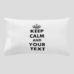 Keep Calm Customize Pillow Case