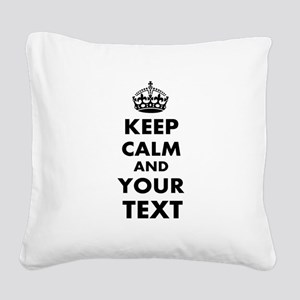 Keep Calm Customize Square Canvas Pillow