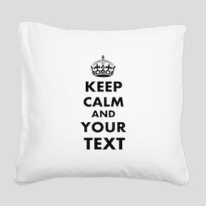 Keep Calm Customize Square Canvas Pillow